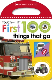 First 100 Touch and Lift: Things That Go, Board book
