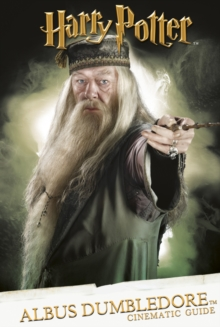 Cinematic Guide: Albus Dumbledore, Hardback Book
