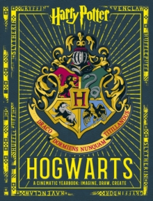 Harry Potter: Hogwarts: A Cinematic Yearbook, Hardback
