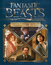 Fantastic Beasts and Where to Find Them: Character Guide, Hardback