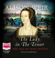 The Lady in the Tower : The Fall of Anne Boleyn, CD-Audio Book