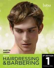 Begin Hairdressing and Barbering : The Official Guide to NVQ & VRQ Level 1, Paperback
