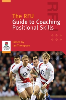 The RFU Guide to Coaching Positional Skills, Paperback