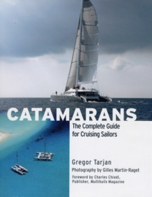 Catamarans : The Complete Guide for Cruising Sailors, Hardback