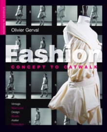 Fashion : Concept to Catwalk, Paperback Book