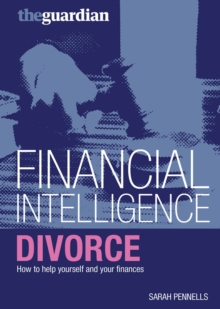 Divorce : How to Help Yourself and Your Finances, Paperback