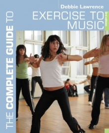 The Complete Guide to Exercise to Music, Paperback Book