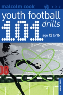 101 Youth Football Drills : Age 12 to 16, Paperback