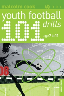 101 Youth Football Drills : Age 7 to 11, Paperback