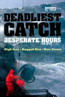 The Deadliest Catch : Desperate Hours, Paperback Book