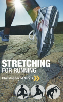 Stretching for Running : Chris Norris's Three-phase Programme, Paperback