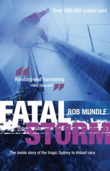 Fatal Storm : The Inside Story of the Tragic Sydney to Hobart Race, Paperback