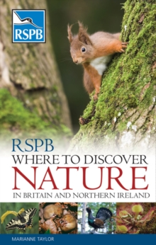 RSPB Where to Discover Nature : In Britain and Northern Ireland, Paperback Book