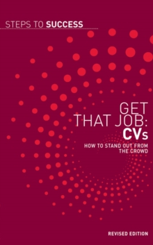 Get That Job: CV's : How to Stand Out from the Crowd, Paperback
