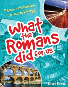 What the Romans Did for Us : Age 7-8, Below Average Readers, Paperback Book