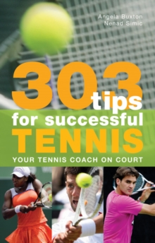 303 Tips for Successful Tennis : Your Tennis Coach on Court, Paperback