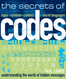 The Secrets of Codes : Understanding the World of Hidden Messages, Paperback