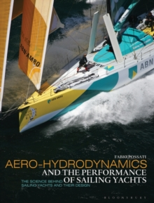 Aero-hydrodynamics and the Performance of Sailing Yachts : The Science Behind Sailing Yachts and Their Design, Paperback