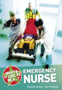 What's it Like to be a...? Emergency Nurse, Paperback