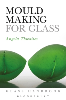 Mould Making for Glass, Paperback Book