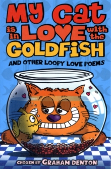 My Cat is in Love with The Goldfish and Other Loopy Love Poems, Paperback Book