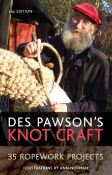 Des Pawson's Knot Craft : 35 Ropework Projects, Paperback