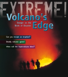 Volcano's Edge : Danger on the Brink of Disaster, Paperback
