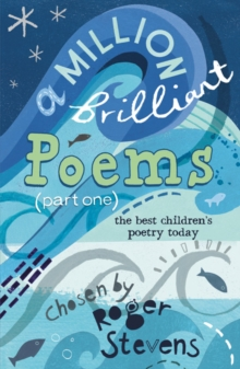A Million Brilliant Poems : A Collection of the Very Best Children's Poetry Today Pt. 1, Paperback