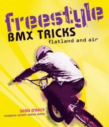 Freestyle BMX Tricks : Flatland and Air, Paperback