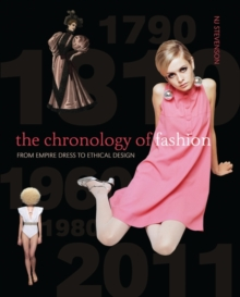 The Chronology of Fashion : From Empire Dress to Ethical Design, Paperback Book