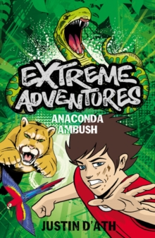 Extreme Adventures: Anaconda Ambush, Paperback Book