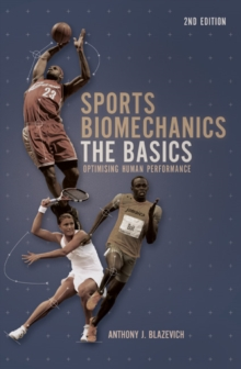 Sports Biomechanics : The Basics: Optimising Human Performance, Paperback