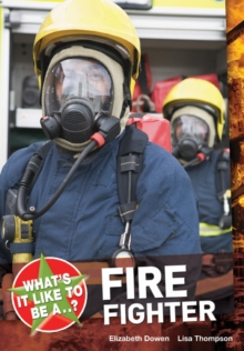 What's it Like to be a ? Firefighter, Paperback