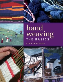 Hand Weaving : The Basics, Paperback Book