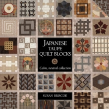 Japanese Taupe Quilt Blocks : Calm, Neutral Collection, Paperback