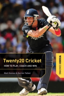 Twenty20 Cricket : How to Play, Coach and Win, Paperback