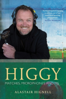 Higgy : Matches, Microphones and MS, Hardback