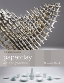 Paperclay : Art and Practice, Paperback