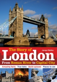 The Story of London : From Roman River to Capital City, Paperback