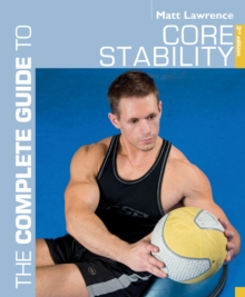 The Complete Guide to Core Stability, Paperback Book