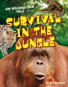 Survival in the Jungle : Age 6-7, Above Average Readers, Paperback