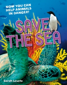 Save the Sea : Age 5-6, Above Average Readers, Paperback