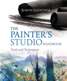 The Painter's Studio Handbook : Tools and Techniques, Paperback