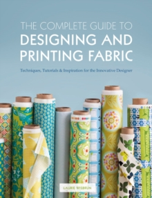 The Complete Guide to Designing and Printing Fabric, Paperback