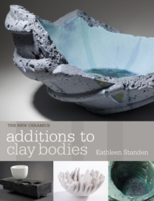 Additions to Clay Bodies, Paperback