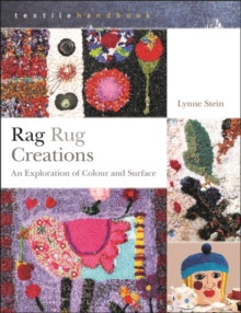 Rag Rug Creations : An Exploration of Colour and Surface, Paperback