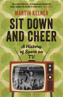 Sit Down and Cheer : A History of Sport on TV, Paperback