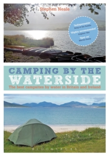 Camping by the Waterside : The Best Campsites by Water in Britain and Ireland, Paperback