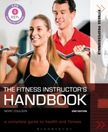 The Fitness Instructor's Handbook : A Complete Guide to Health and Fitness, Paperback Book