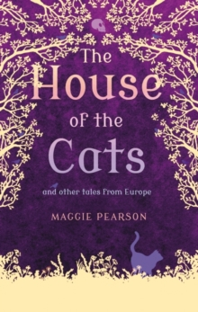 The House of the Cats : And Other Tales from Europe, Paperback